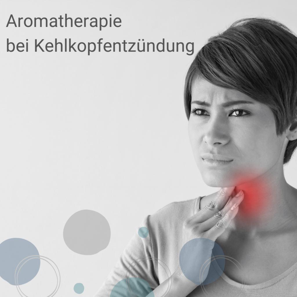 Aromatherapie bei Kehlkopfentzündung