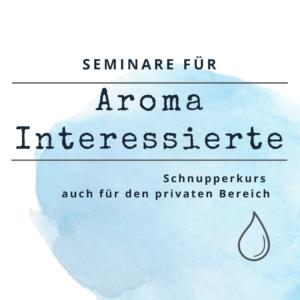 Seminare für Aroma Interessierte