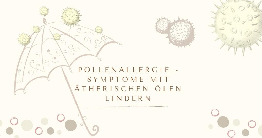 Pollenallergie - Symptome mit ätherischen Ölen lindern