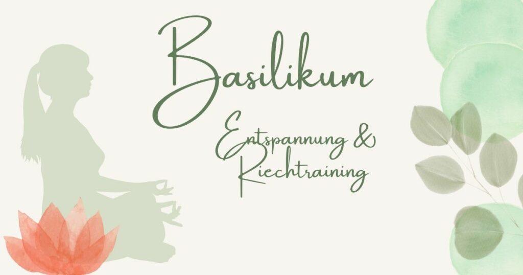 Basilikum - Entspannung und Riechtraining