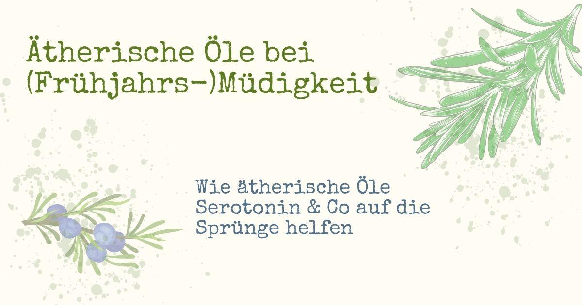 Ätherische Öle bei (Frühjahrs-)Müdigkeit