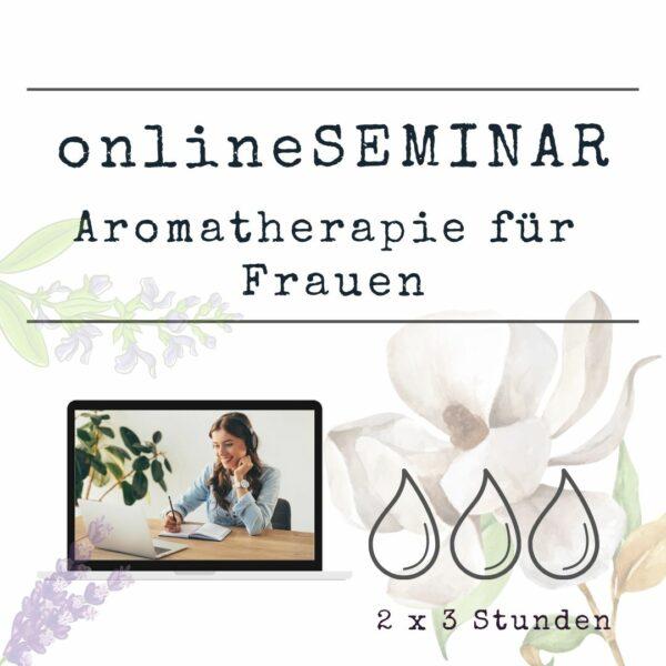 onlineSEMINAR Aromatherapie für Frauen
