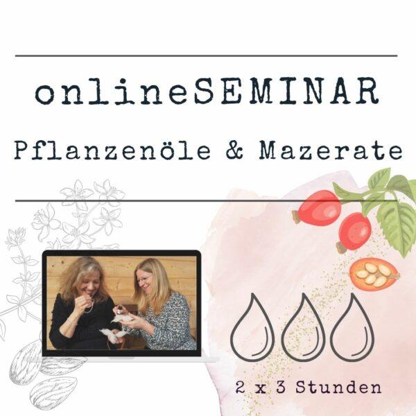 onlineSEMINAR Pflanzenöle und Mazerate