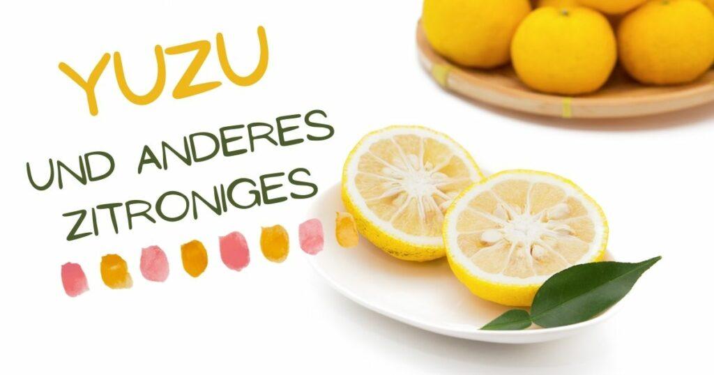 Yuzu - ein außergewöhnliches ätherische Öl