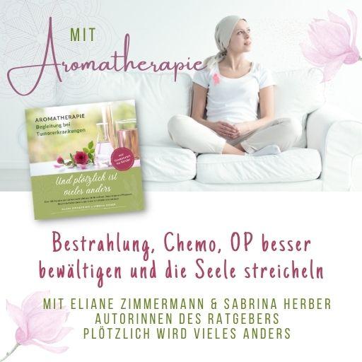 onlineSEMINAR Mit Aromatherapie - Bestrahlung, Chemo, OP besser bewältigen und die Seele streicheln
