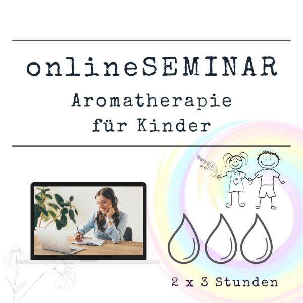 onlineSEMINAR Aromatherapie für Kinder