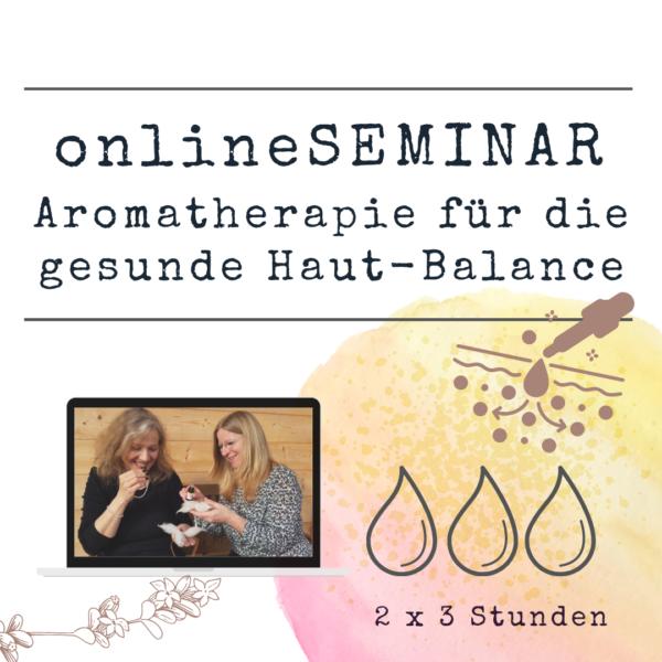 onlineSEMINAR - Aromatherapie für die gesunde Haut-Balance